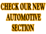 CHECK OUR NEW  AUTOMOTIVE SECTION